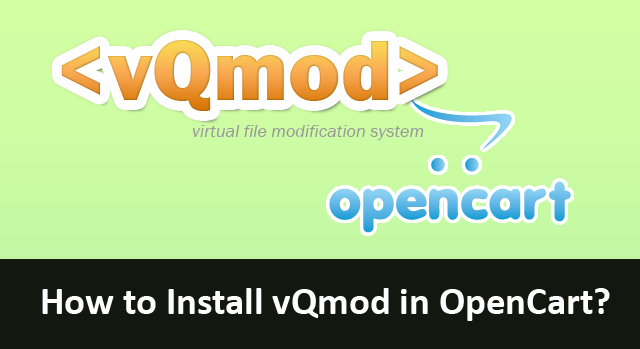 how-to-install-vqmod-in-opencart