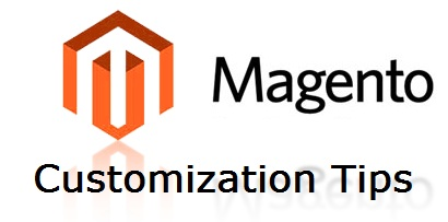 Magento Customization Tips, Tricks